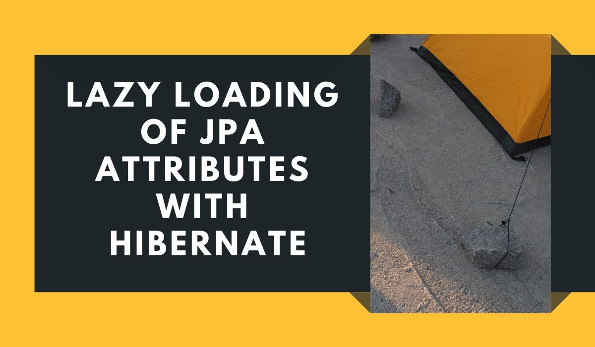 Lazy Load JPA attributes with Hibernate