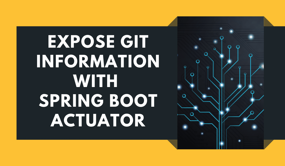 Expose Git information with Spring Boot Actuator