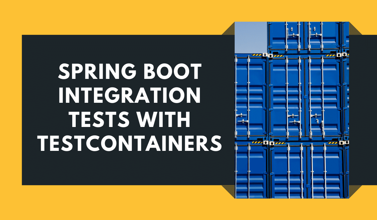 Spring Boot Integration Tests with Testcontainers