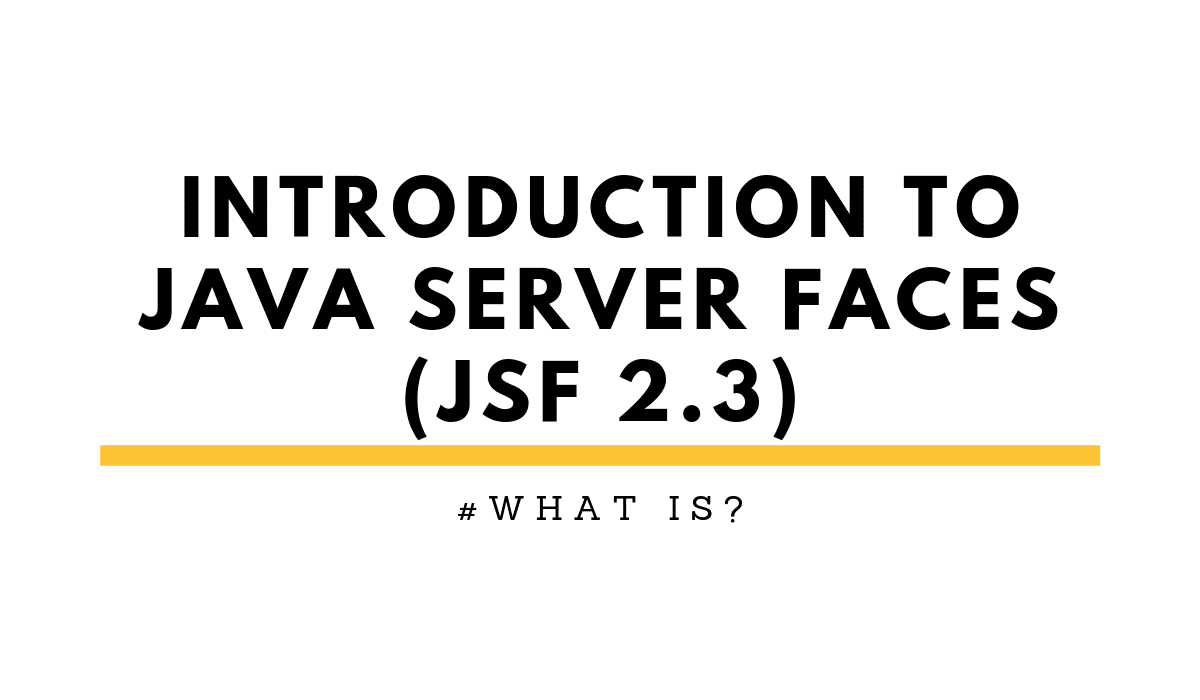 whatIsJavaServerFaces.AnintroductiontoJSF2.3