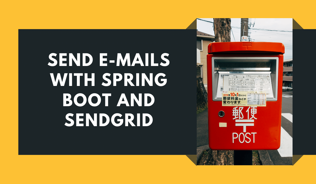 Send E-Mails with Spring Boot and SendGrid