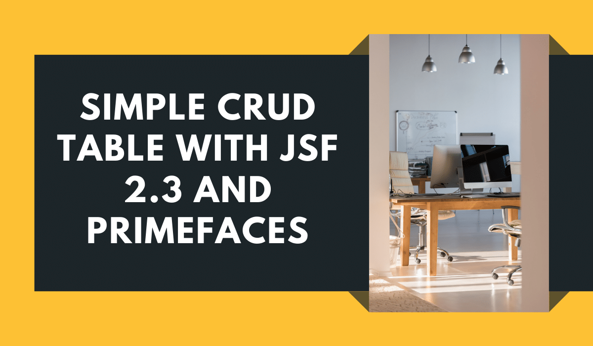 Simple CRUD Table with JSF 2.3 and PrimeFaces