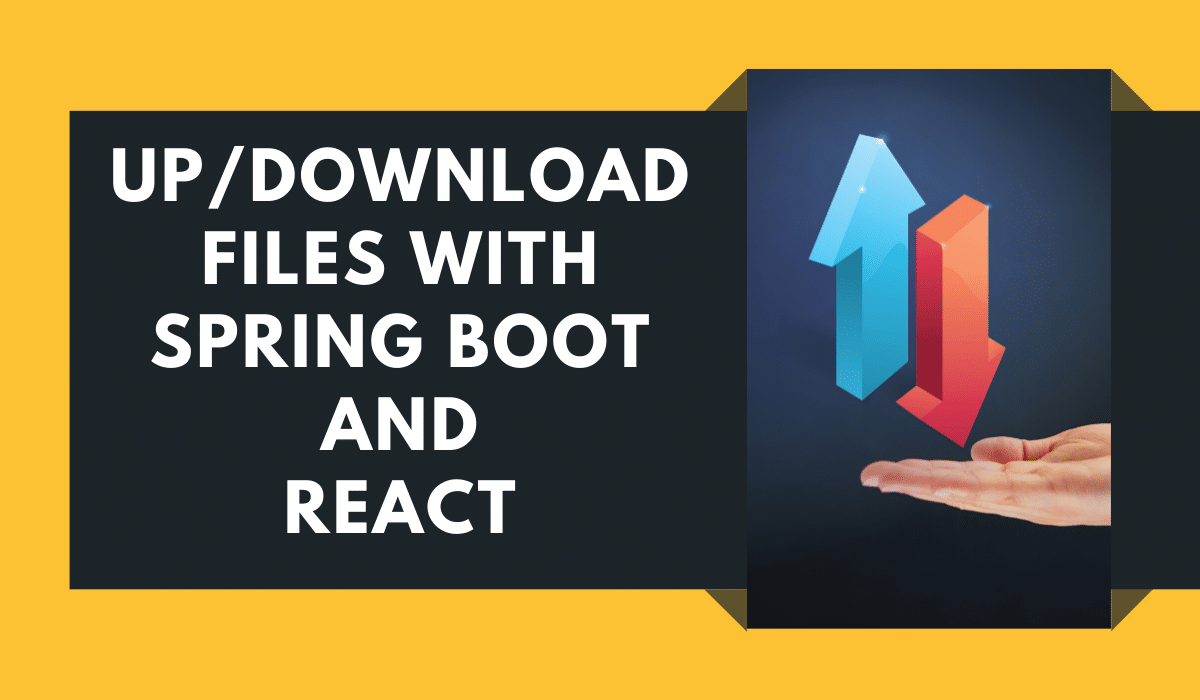 Upload Download Files with Spring Boot and React