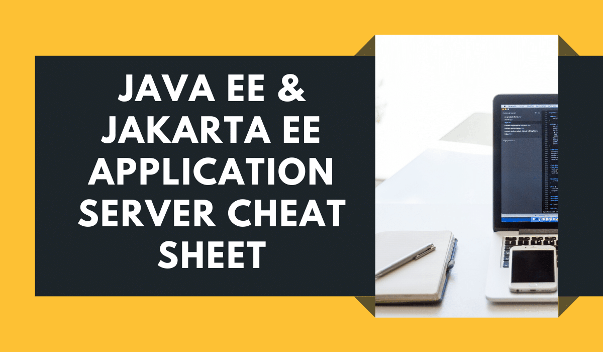 Java EE and Jakarta EE application server cheat sheet