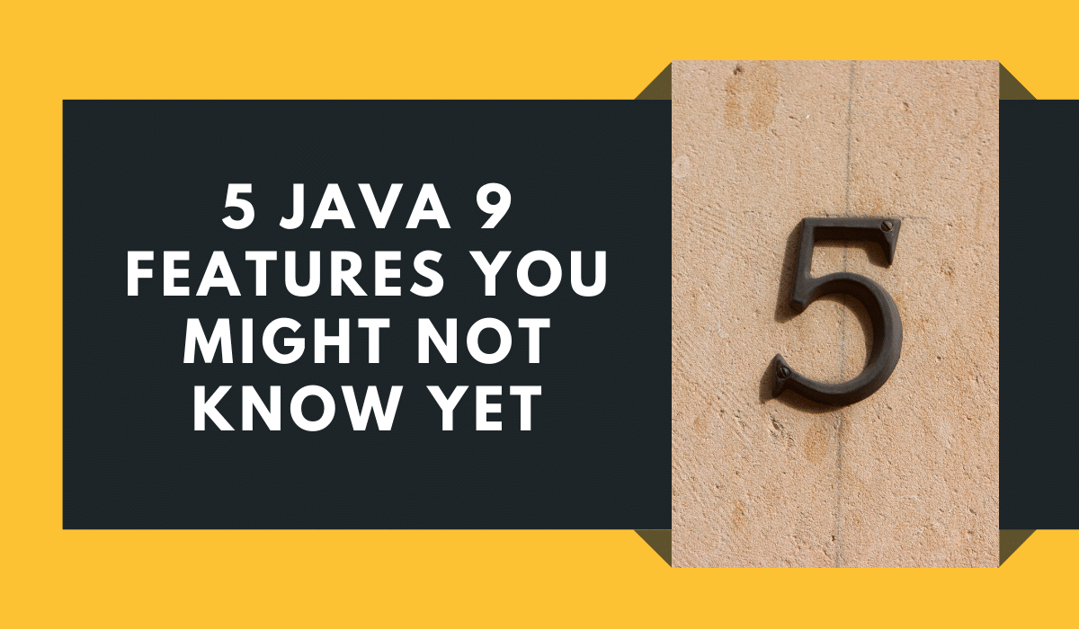 Five Java 9 features you might not know yet