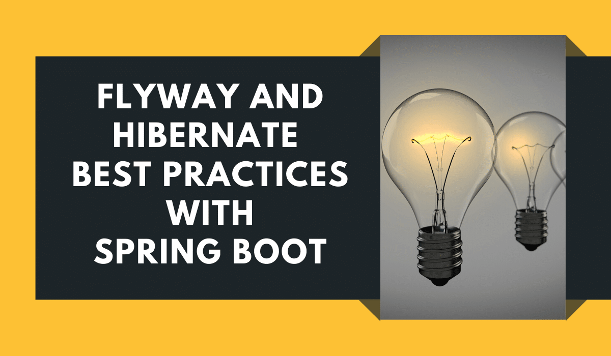 Flyway and Hibernate best practices with Spring Boot