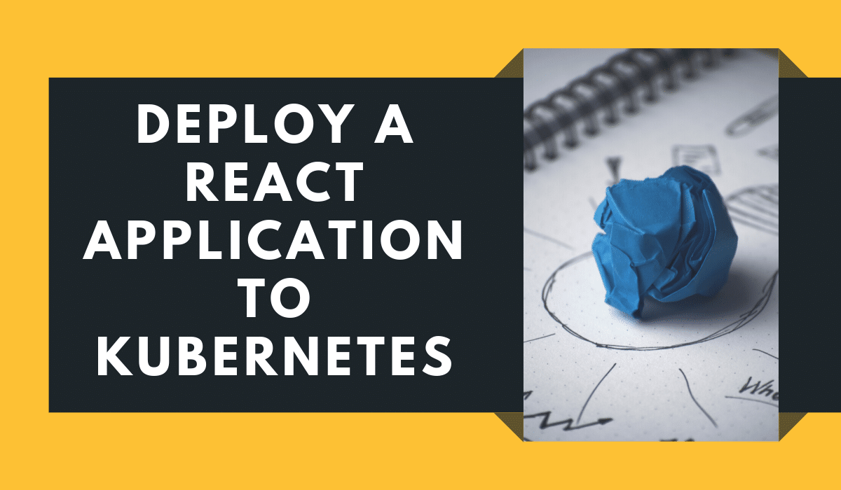 Deploy a React application to Kubernetes