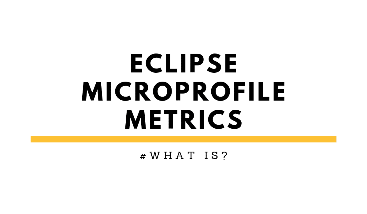 Eclipse MicroProfile Metrics
