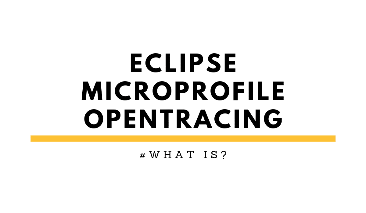 Eclipse MicroProfile Open Tracing