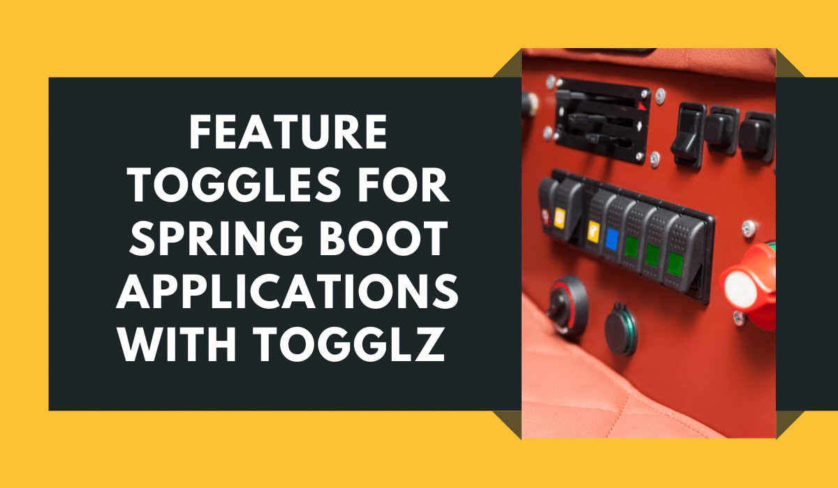 Feature toggles for Spring Boot applications with Togglz
