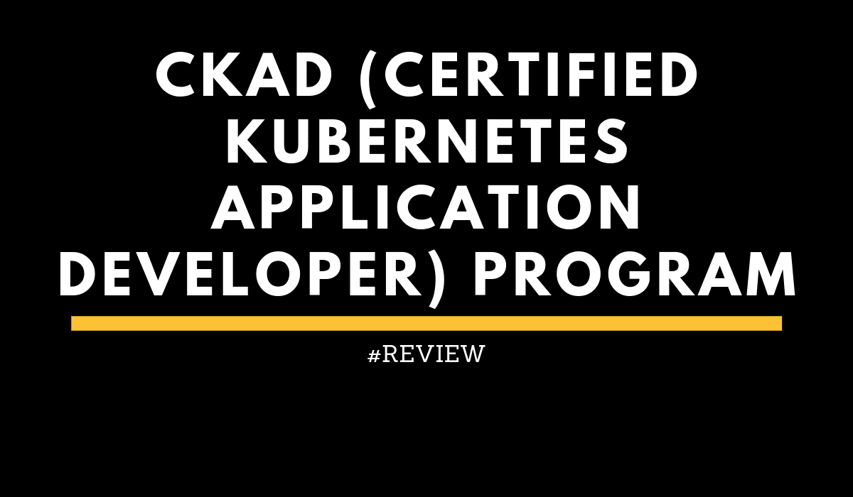 reviewCKADCertifiedKubernetesApplicationDeveloper