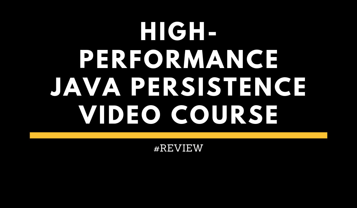 High Persistence Video Course from Vlad Mihalcea