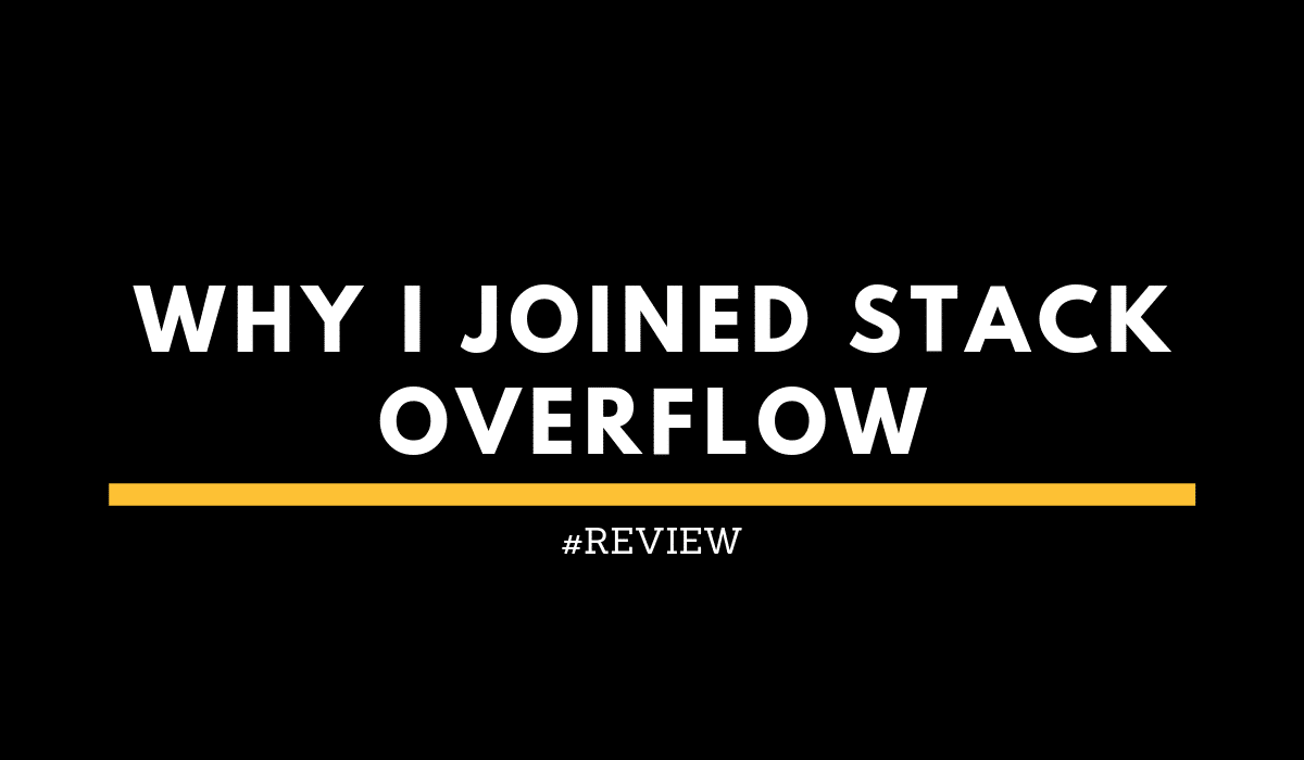Why I joined Stack Overflow