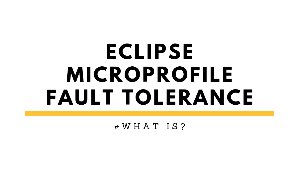 whatIsEclipseMicroProfileFaultTolerance