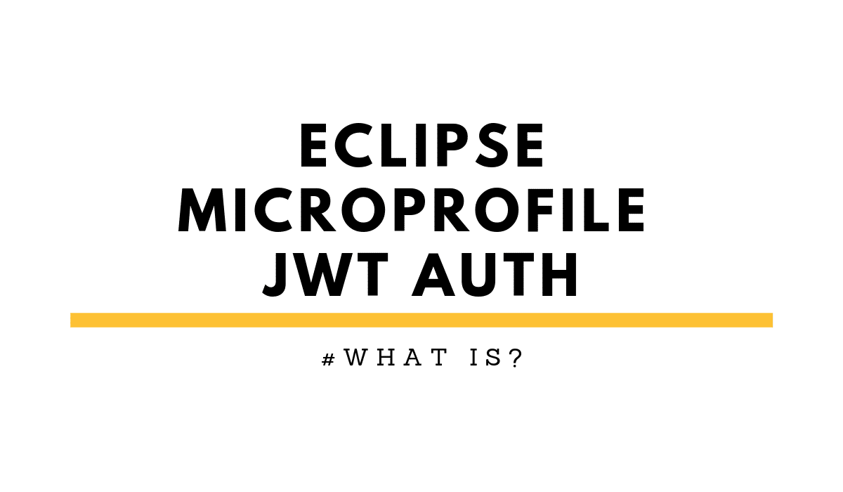 whatIsEclipseMicroProfileJWTAuth