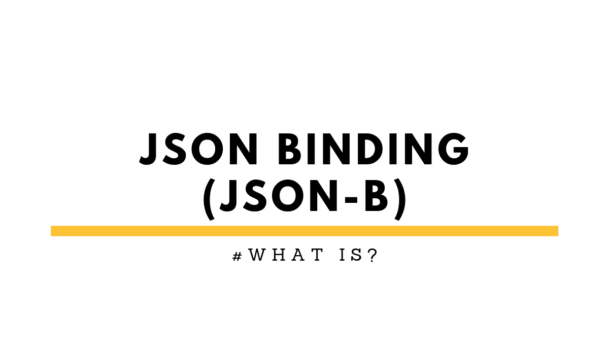 whatIsJSONBinding(JSON-B)