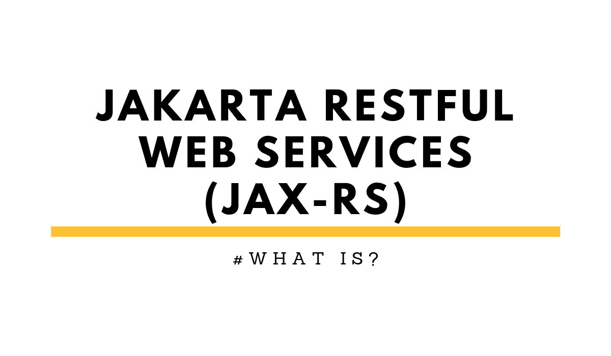 whatIsJakartaRESTfulWebServices(JAX-RS)