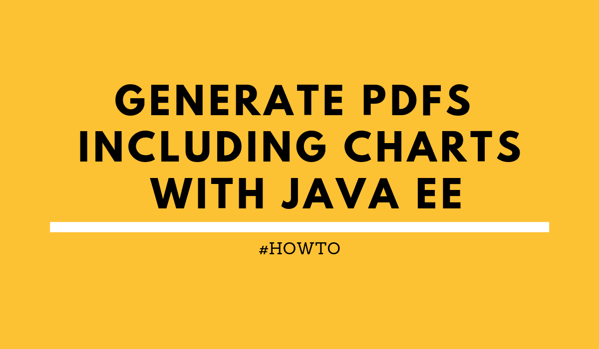 HOWTO: Generate PDFs including Charts with Java EE