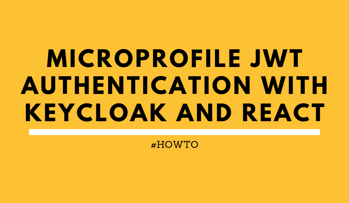 howtoMicroProfileJWTAuthenticationwithKeycloakandReact