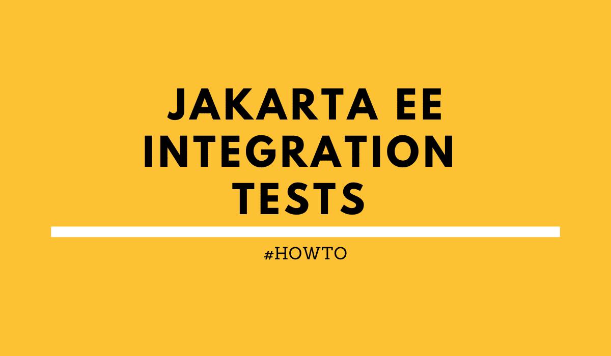 Jakarta EE Integration Tests