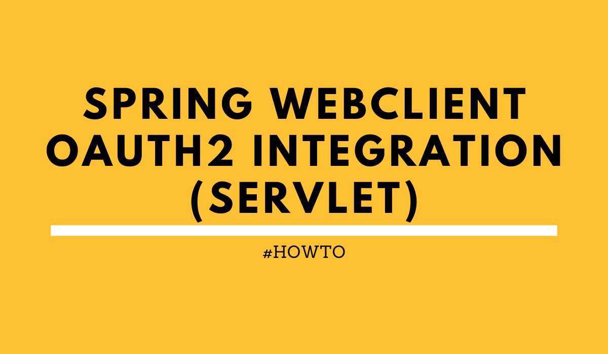 Spring WebClient OAuth2 integration Servlet