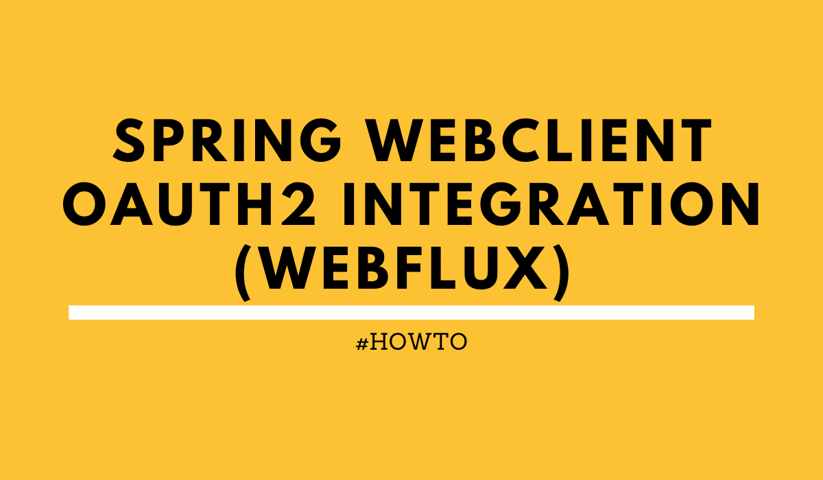 Spring WebClient OAuth2 integration WebFlux