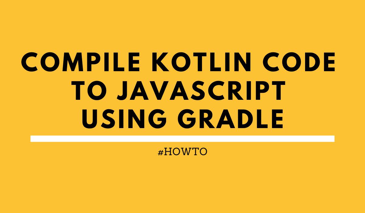 Kotlin JavaScript Gradle Example