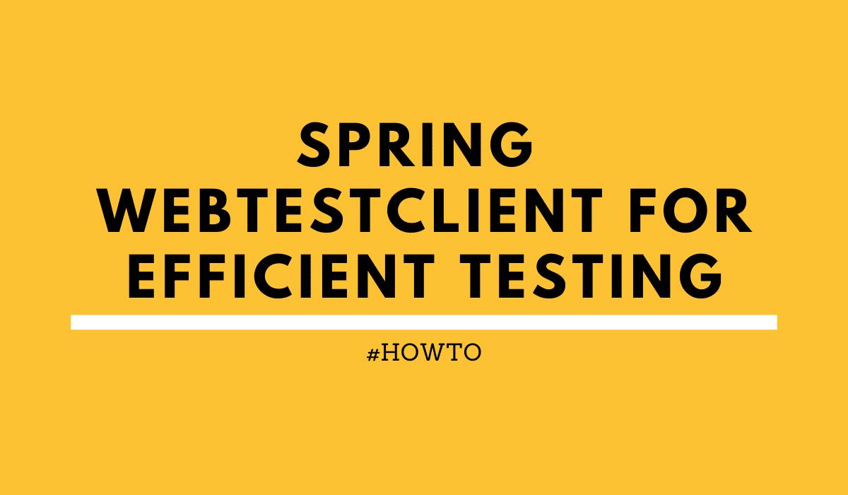 Spring WebTestClient REST API testing