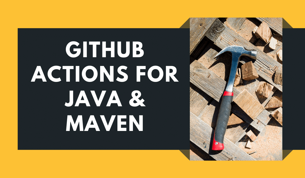 GitHub Actions for Java and Maven