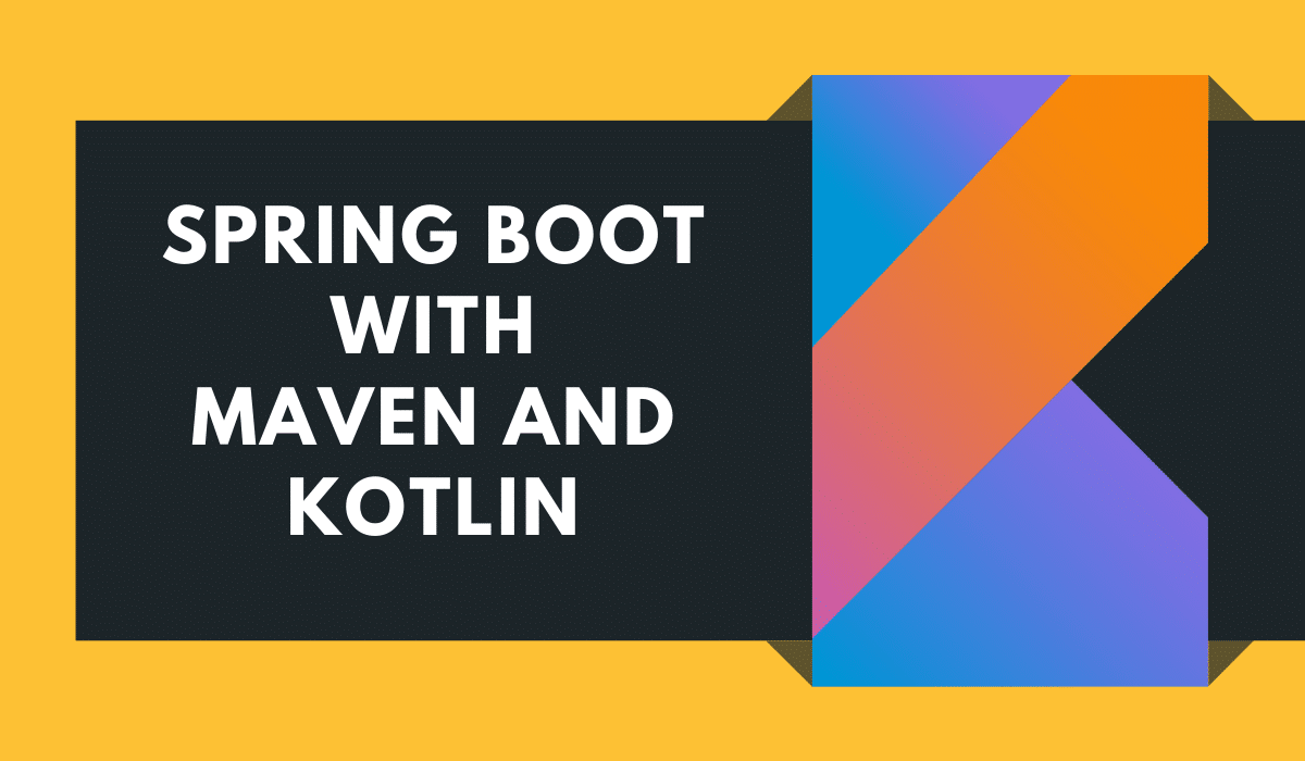 Spring Boot with Maven and Kotlin