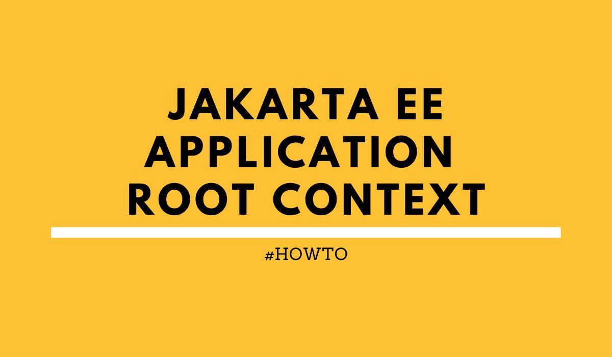 Jakarta EE Root Context Blog Post