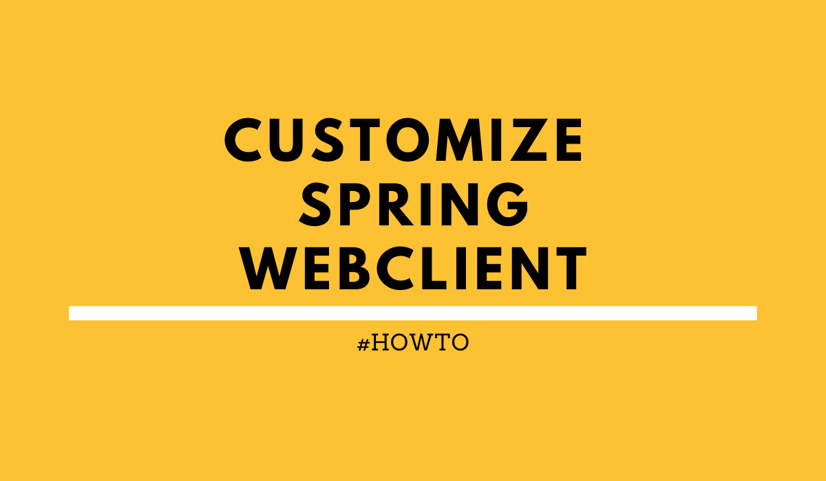 Customize Spring WebClient