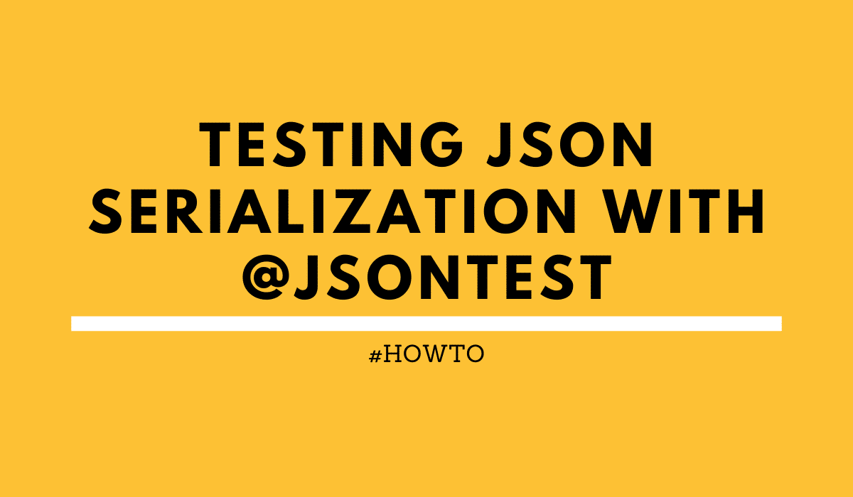 Testing JSON serialization @JsonTest
