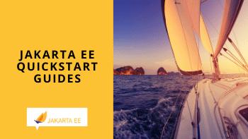 Jakarta EE Quickstart Guides