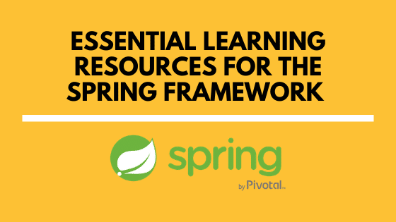 Essential Spring Framework Learning Reasources