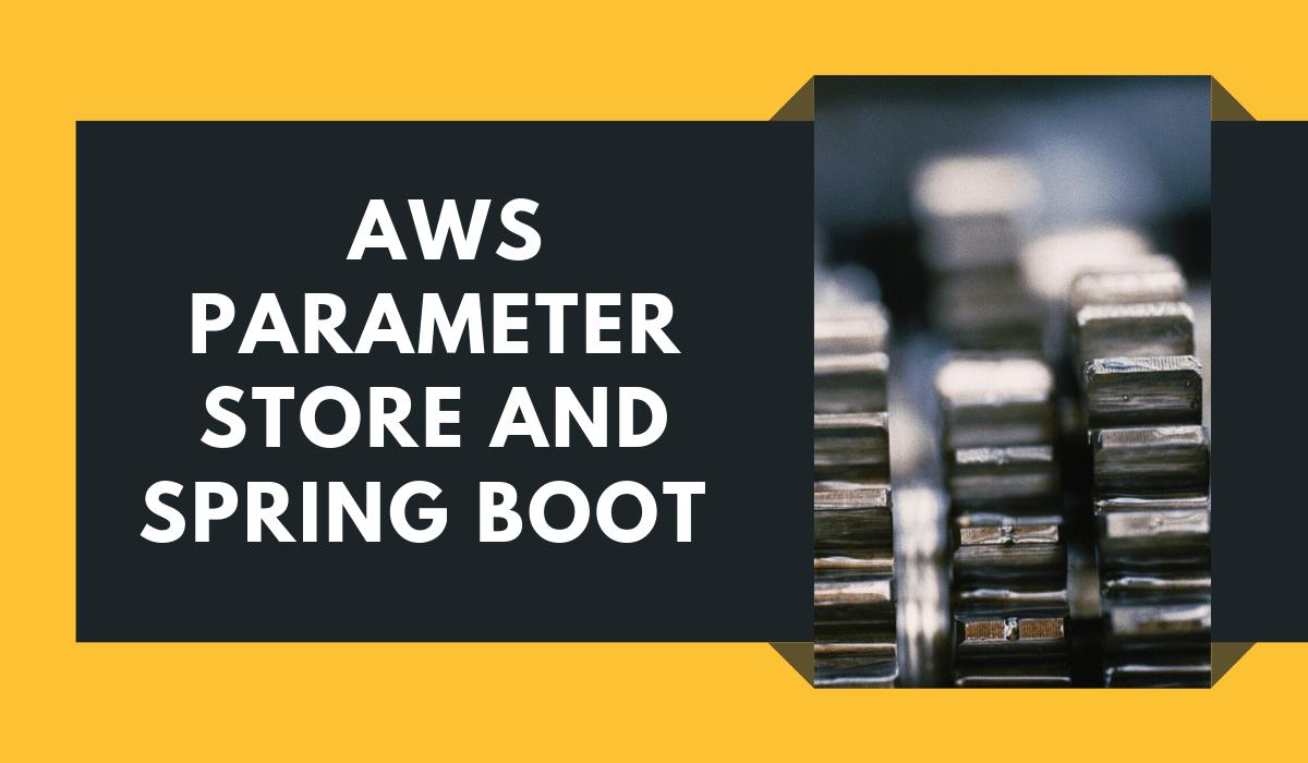 Spring Boot AWS Parameter Store SSM