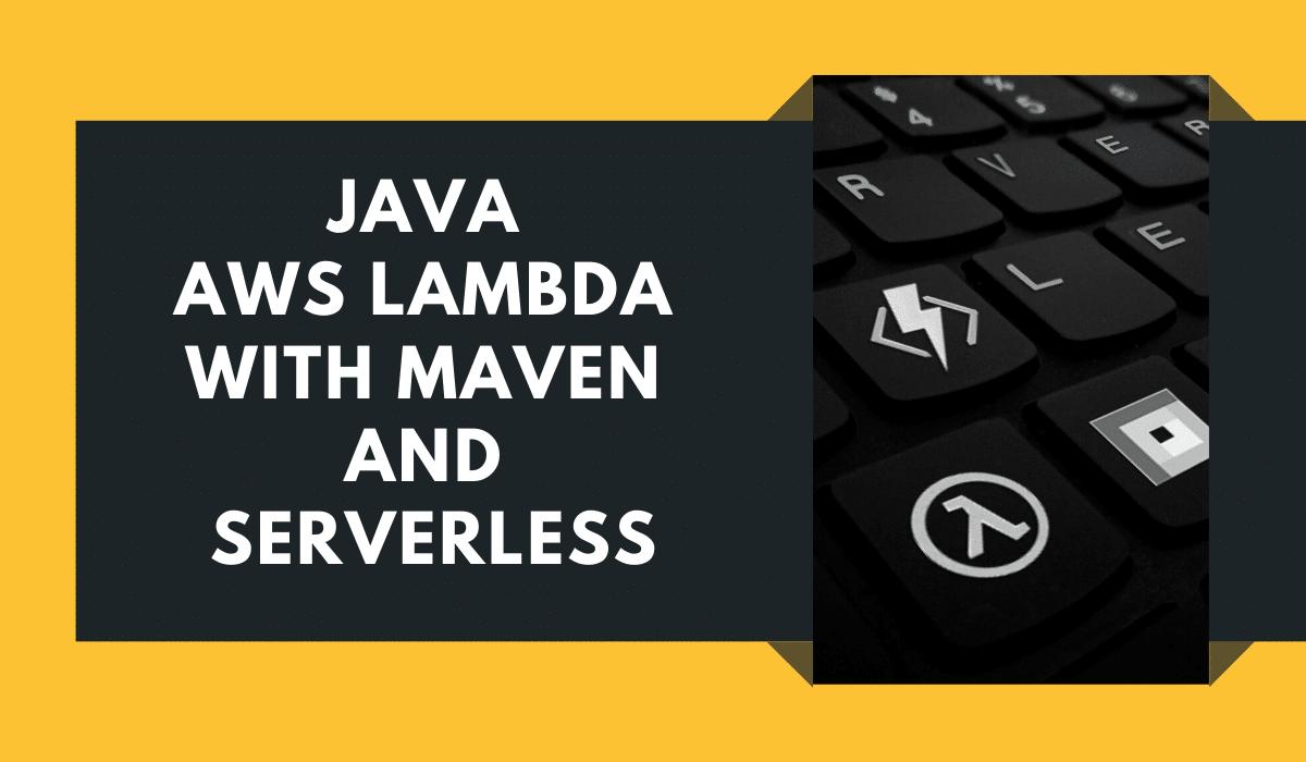 Java AWS Lambda Maven Serverless