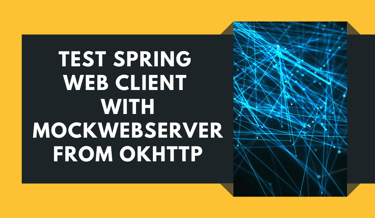 Test Spring WebClient with MockWebServer from OkHttp