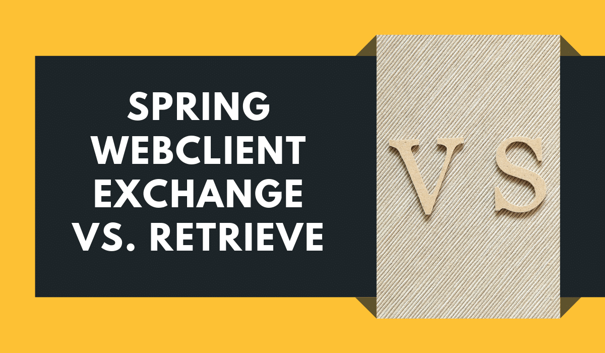 Spring WebClient exchange vs. retrieve comparison