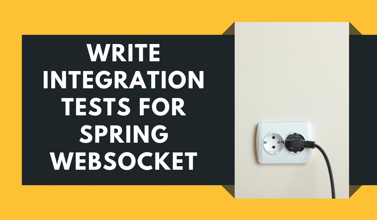 Write Integration Tests for Spring WebSocket endpoints