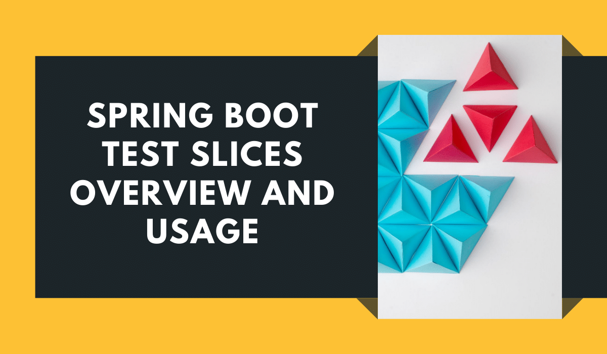 Spring Boot Test Slices Overview and Usage