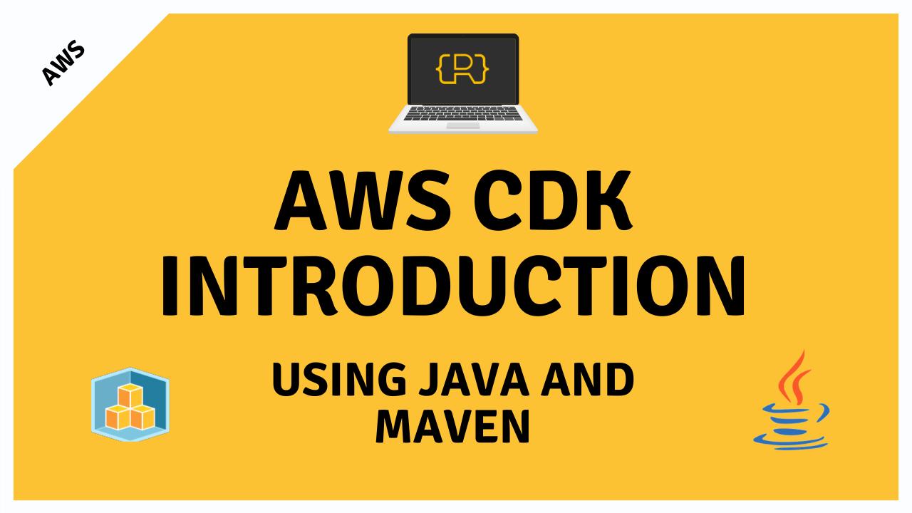 AWS CDK with Java And MavenYouTube Series