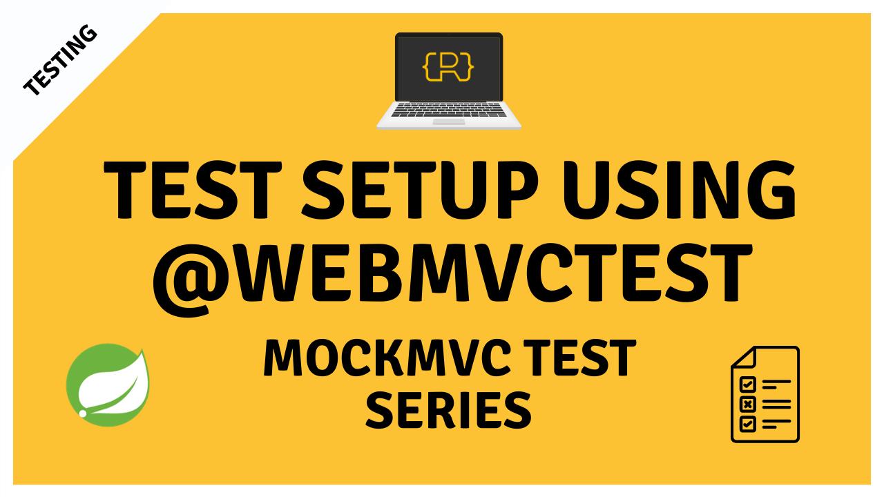 MockMvc and @WebMvcTest YouTube Series