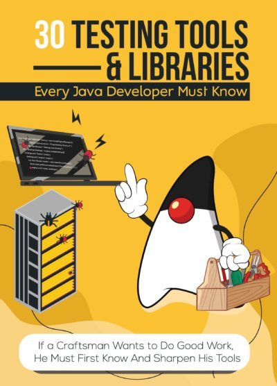 Testing Tools and Libraries Every Java Developer Must Know