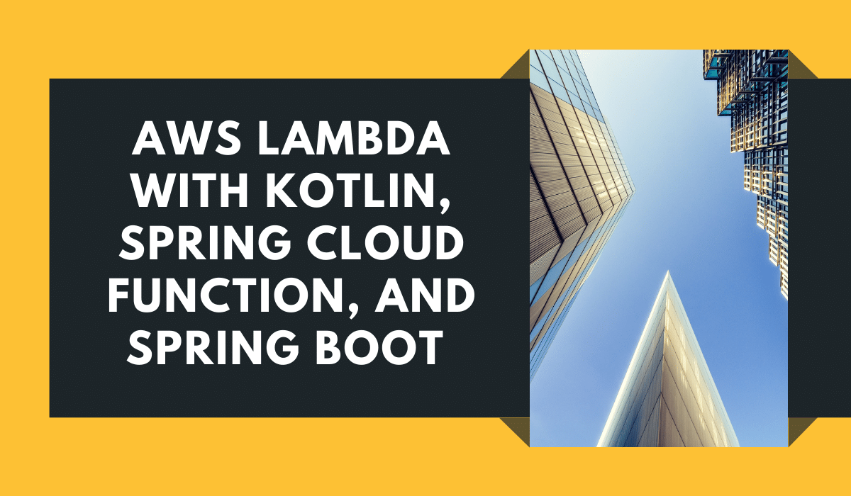 AWS Lambda with Kotlin, Spring Cloud Function and Spring Boot